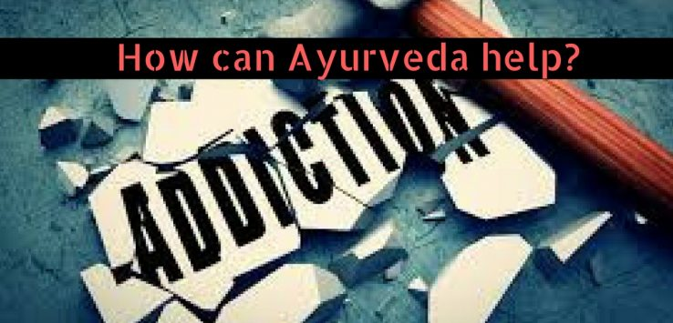 how can ayurveda help with de addiction