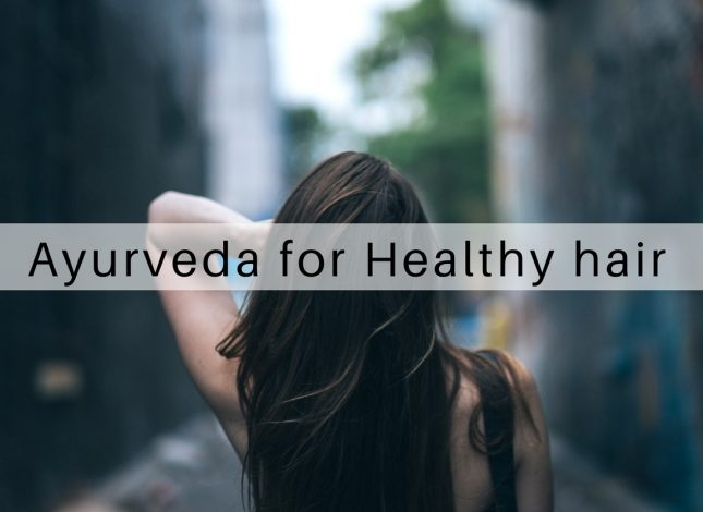 Ayurveda Tips for Healthy hair