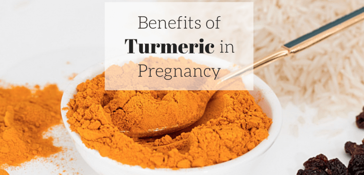 Benefits of Turmeric In Pregnancy