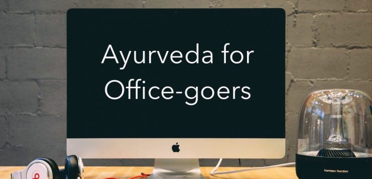 Ayurveda for Office Goers