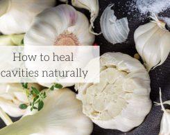 how to heal cavities