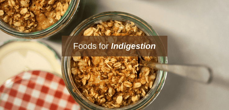 Foods to help indigestion