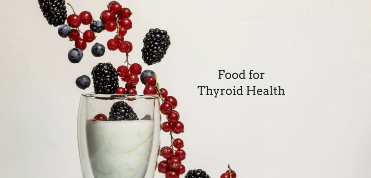 Food for Thyroid