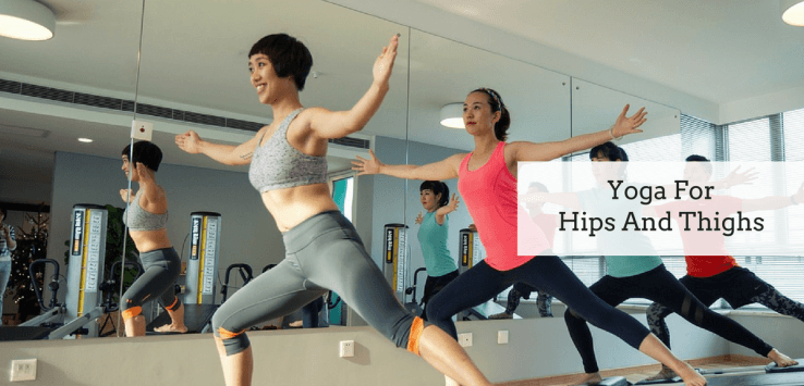 yoga exercises to reduce hips and thighs