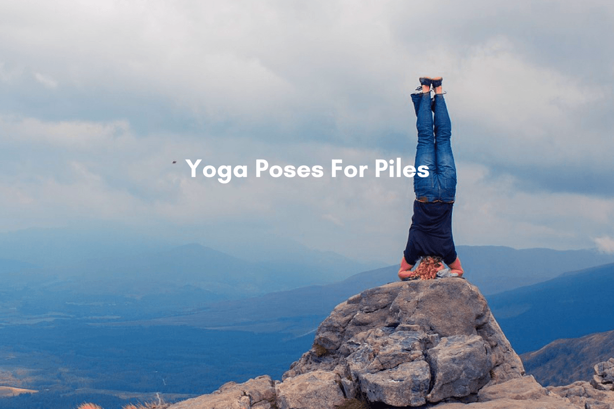 Yoga for Piles: 36 Effective Yoga Asanas for Piles