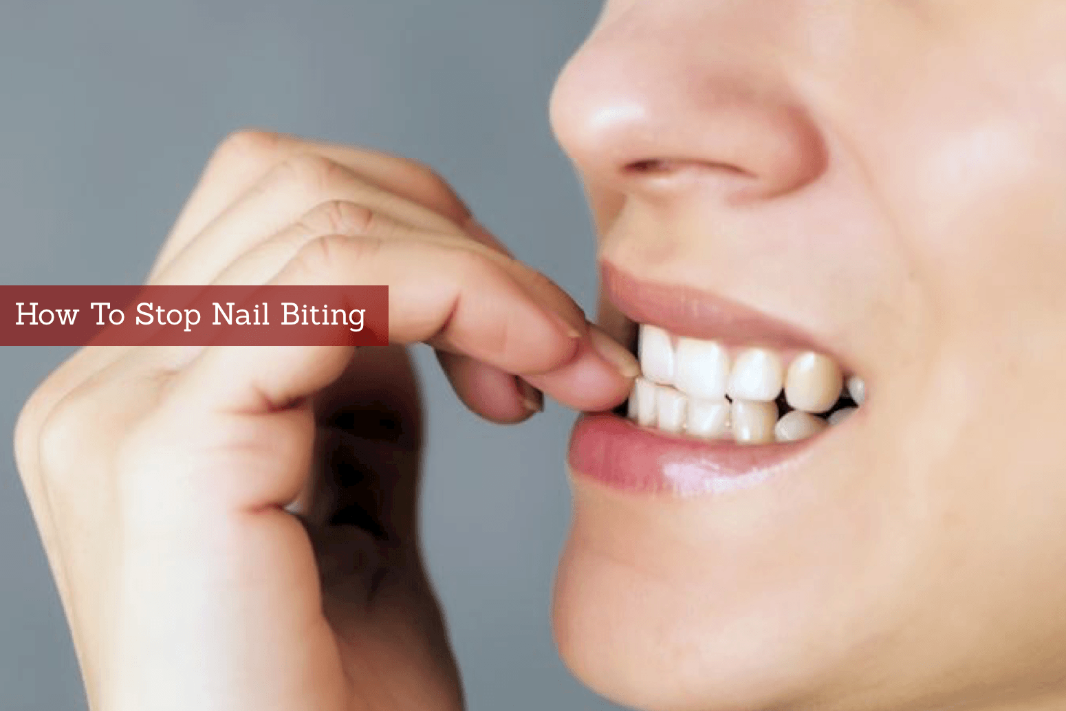 How To Stop Biting Nails 7 Reasons That Ll Make You Do So