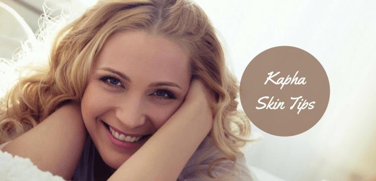 Kapha Skin Tips