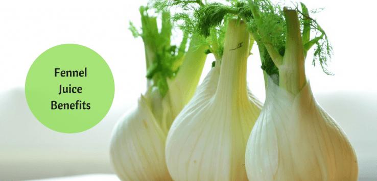 fennel juice health benefits