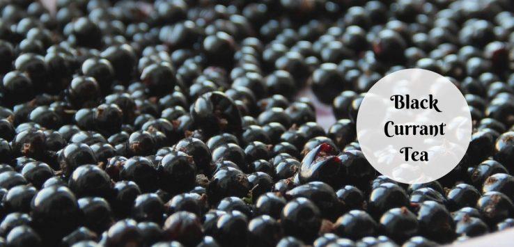 Black Currant Tea Benefits