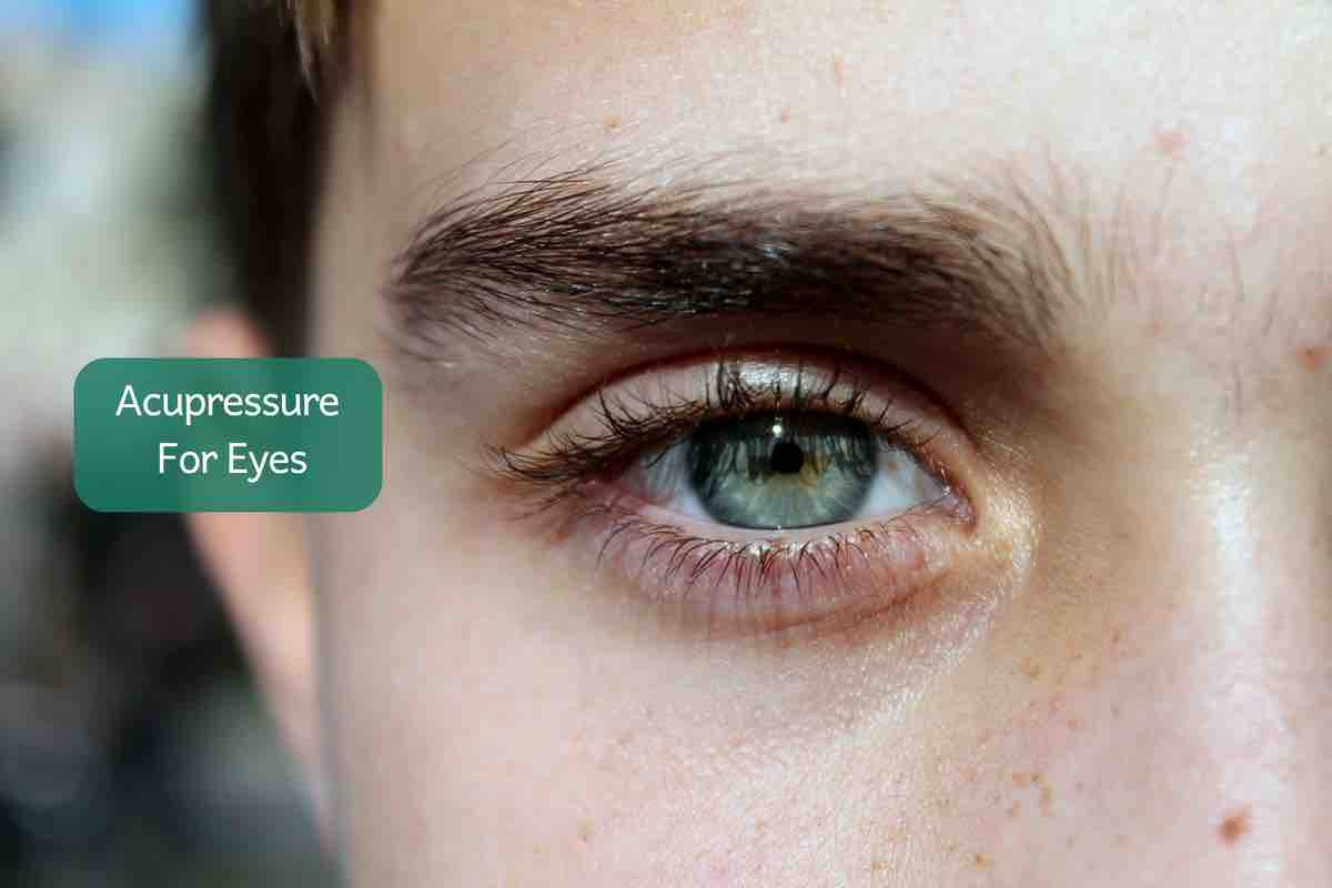 Acupressure Points For Eyes - Healthy & Stress-Free Vision
