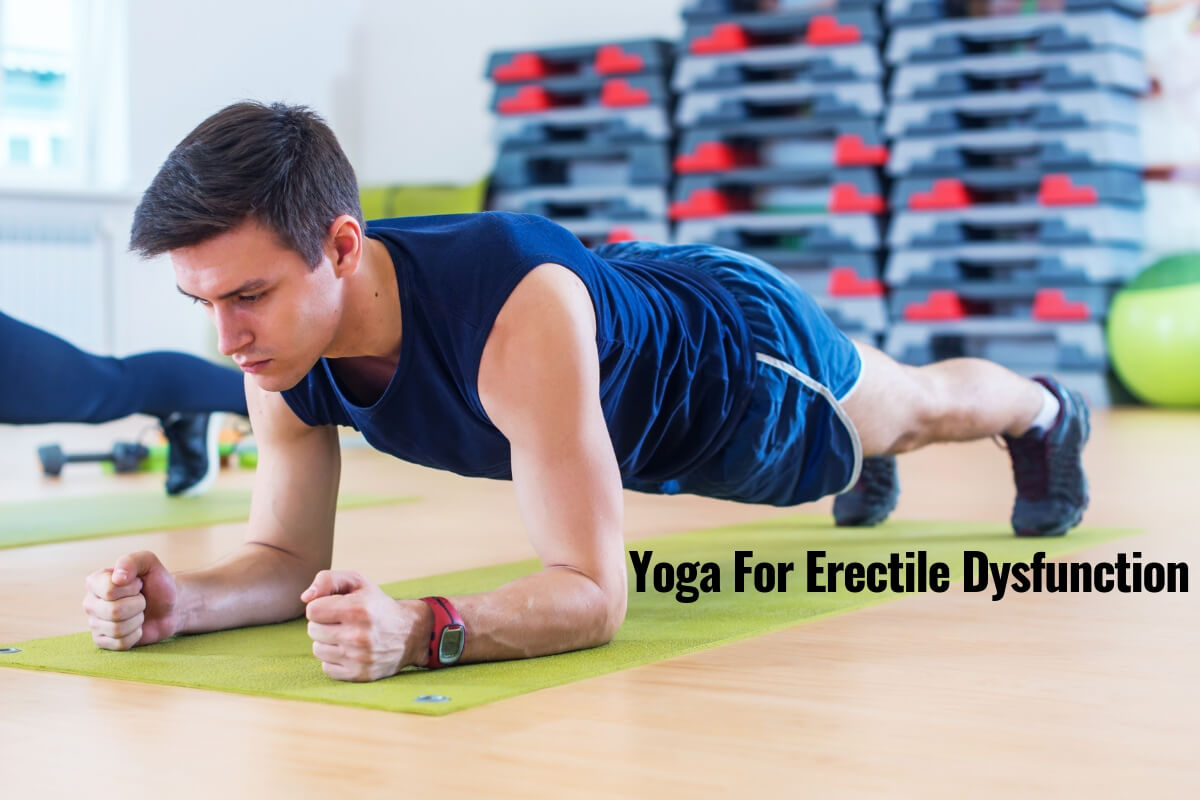 ED Exercises: Effective Yoga Poses For Stronger Erections