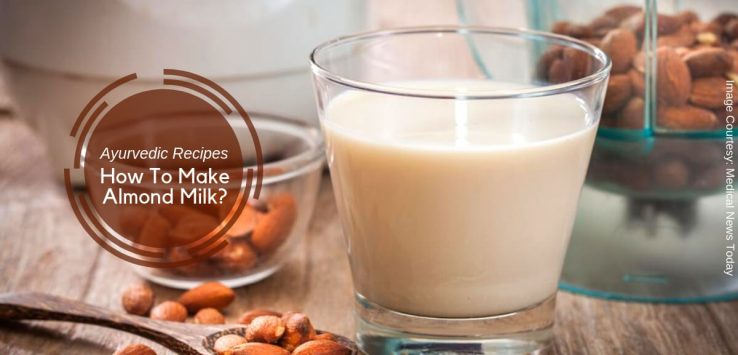how to make almond milk _ Ayurvedum