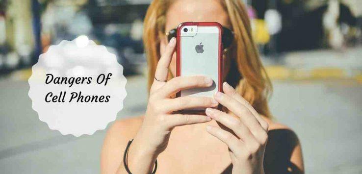 dangers of cell phones