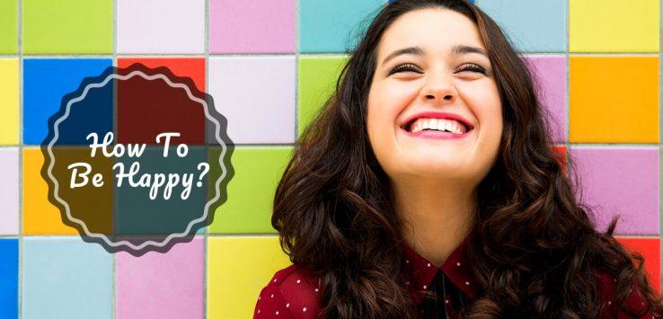 ways to be happy _ Ayurvedum